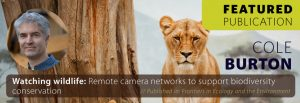 Watching wildlife: remote camera networks to support biodiversity conservation