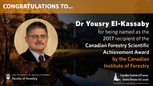 Congratulations to Yousry El-Kassaby for receiving the 2017 Canadian Forestry Scientific Achievement Award