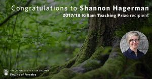 Congratulations Shannon Hagerman on being awarded the Killam Teaching Prize for 2017