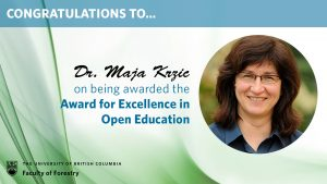 Congratulations to Maja Krzic for being awarded the Award for Excellence in Open Education